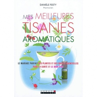 Mes meilleures tisanes aromatiques - 236 pages