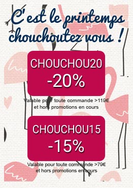 -15% avec CHOUCHOU15 sur toutes vos commandes > 79€